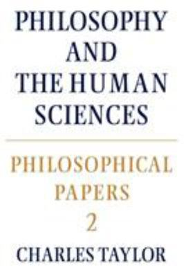 Philosophical Papers 2 - Philosophy and the Human Sciences