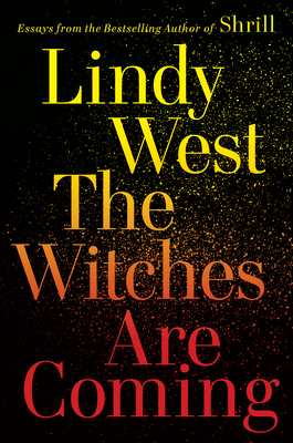The Witches Are Coming: Essays