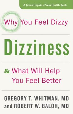 Dizziness - Why You Feel Dizzy and What Will Help You Feel Better