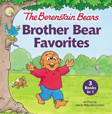 The Berenstain Bears Brother Bear Favorites - 3 Books In 1