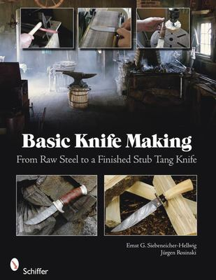 Basic Knife Making - From Raw Steel to a Finished Stub Tang Knife