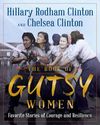 The Book of Gutsy Women - Favorite Stories of Courage and Resilience