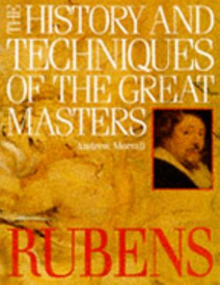 Rubens: The History and Techniques of the Great Masters