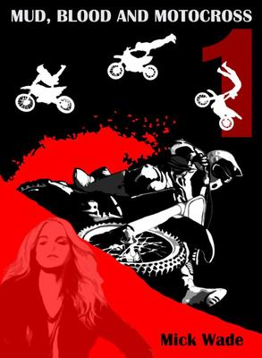 Mud, Blood and Motocross - Book 1