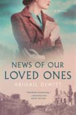 News of Our Loved Ones - A Novel