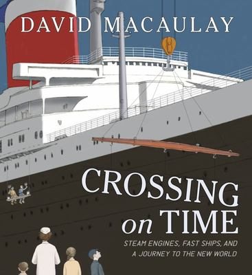 Crossing on Time - Steam Engines, Fast Ships, and a Journey to the New World