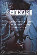 Shibari - Everything You Want to Know about Japanese Bondage. Guide in Pictures