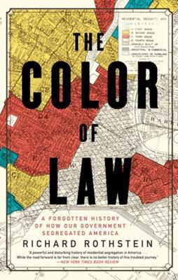 The Color of Law - A Forgotten History of How Our Government Segregated America