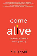 Come Alive: Live a Life with More Meaning and Joy