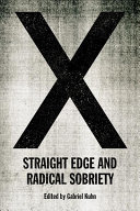 X - Straight Edge and Radical Sobriety