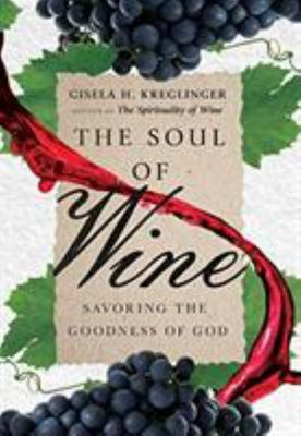 The Soul of Wine - Savoring the Goodness of God