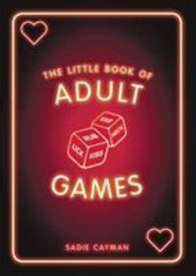 Little Book of Adult Games - Naughty Games for Grown-Ups