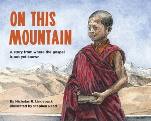 On This Mountain - A Story from Where the Gospel Is Not yet Known