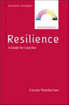 Resilience - A Practical Guide for Coaches