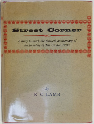 Street Corner A Study to Mark the Thirtieth Anniversary of the Founding of The Caxton Press
