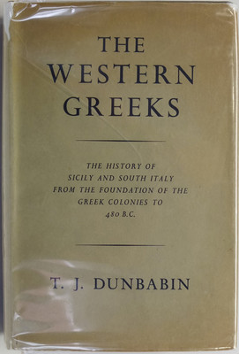 The Western Greeks: The History of Sicily and South Italy from the Foundation of the Greek Colonies to 480BC