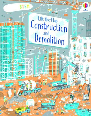 Construction and Demolition (Lift-the-Flap Board Book)