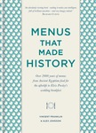 Menus That Made History: 100 Iconic Menus That Capture the History of Food