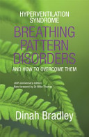 Hyperventilation Syndrome: Breathing pattern Disorders and how to Overcome Them (Revised edition)