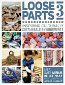 Loose Parts 3 - Inspiring Culturally Sustainable Environments