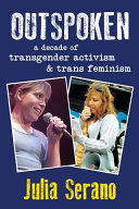 Outspoken - A Decade of Transgender Activism and Trans Feminism