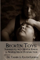Broken Toys - Submissives with Mental Illness and Neurological Dysfunction