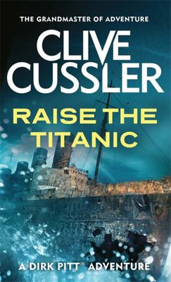 Raise the Titanic (Dirk Pitt #4)