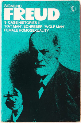 Pelican Freud Library 9: Case Histories II: Rat Man, Schreber, Wolf Man, Female Homosexuality
