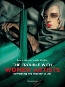 The Trouble with Women Artists - Reframing the History of Art