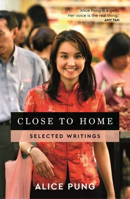 Close to Home: Selected Writings