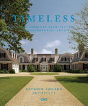 Timeless - Classic American Architecture for Contemporary Living