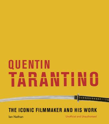 Quentin Tarantino: The Iconic Filmmaker and His Work