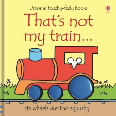 That's Not My Train (Usborne Touchy-Feely)