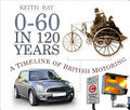 0-60 in 120 Years - A Timeline of British Motoring