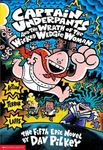 The Wrath of the Wicked Wedgie Woman (Captain Underpants #5 PB)
