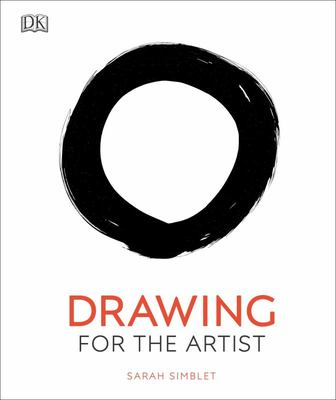 Drawing for the Artist: An Innovative, Practical Approach to Drawing the World Around You