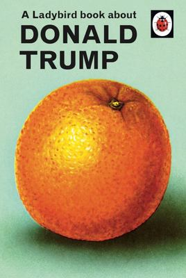 A Ladybird Book about Donald Trump