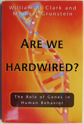 Are We Hardwired? - The Role of Genes in Human Behavior