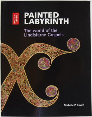 Painted Labyrinth - The World of the Lindisfarne Gospels