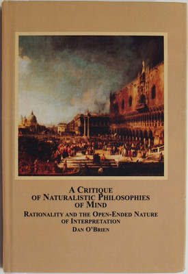A Critique of Naturalistic Philosophies of Mind - Rationality and the Open-Ended Nature of Interpretation