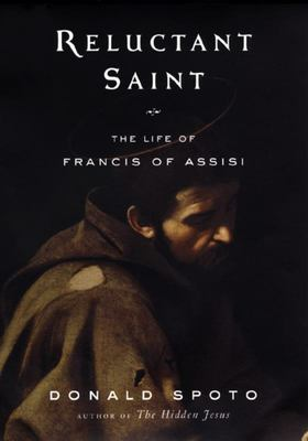 Reluctant Saint - The Life of Francis of Assisi