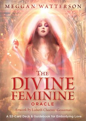 The Divine Feminine Oracle : A 53-card Deck & Guidebook for Embodying Love
