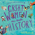 Fantastically Great Women Who Made History (Gift Edition)