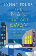 The Man That Got Away (A Constable Twitten Mystery #2)