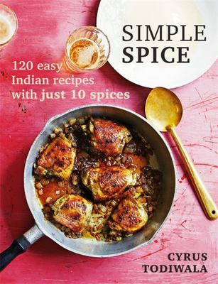 Simple Spice - 120 Recipes with Just 10 Spices