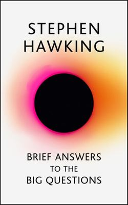 Brief Answers to the Big Questions: Stephen Hawking (HB)