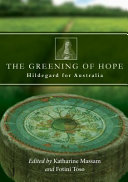 The Greening of Hope - Hildegard for Australia