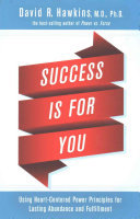 Success is for You: Heart centered Power Principles for Lasting Abundance and Fulfilment