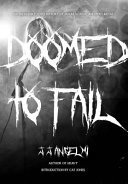 Doomed to Fail - The Incredibly Loud History of Doom, Sludge, and Post-Metal