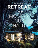 Retreat - The Modern House in Nature